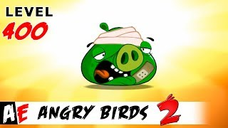 Angry Birds 2 LEVEL 400 / Злые птицы 2 УРОВЕНЬ 400