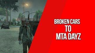 MTA Dayz Mod Broken Cars//Mods Carros Quebrados [Download + Tutorial]