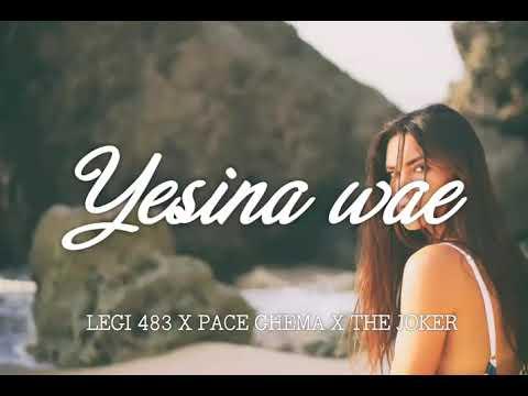 Yesina Wae - Legi 483 X Phace Ghema X The Joker