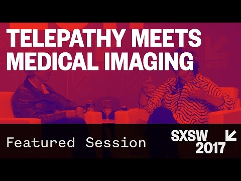 Telepathy Meets Medical Imaging — SXSW 2017
