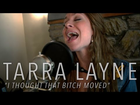 """Tarra Layne - """"I Thought That Bitch Moved"""" (Acoustic) [VIDEO]"""