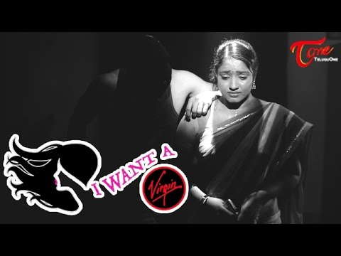 I Want a VIRGIN | Award winning Telugu Short Film 2015 | By G.K. Kishore