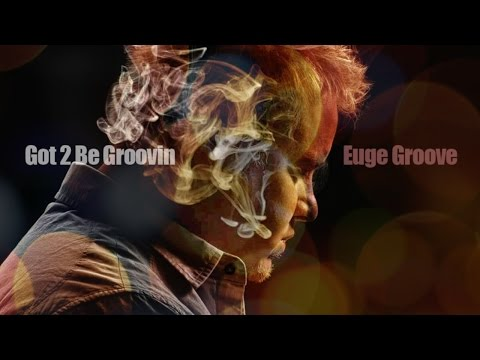 Euge Groove - Got 2 Be Groovin' (reached #1 Billboard Jazz chart)