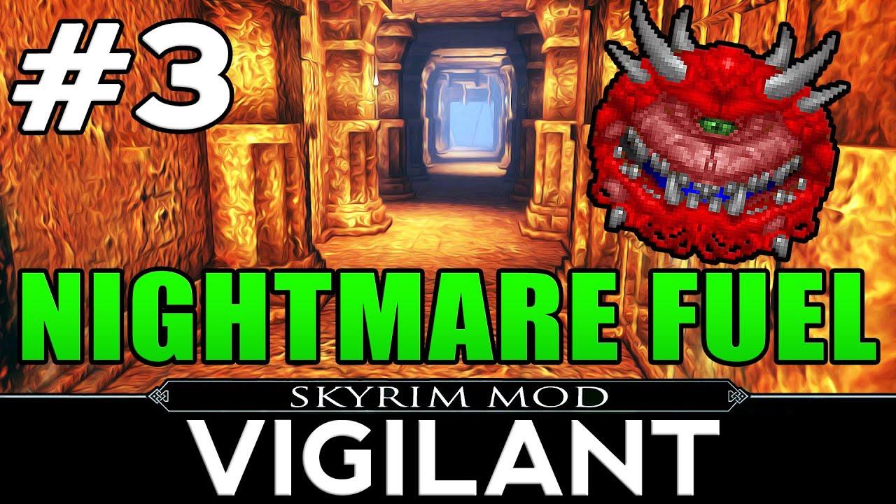 Skyrim Mods: VIGILANT Episode 3 - Nightmare Fuel!!