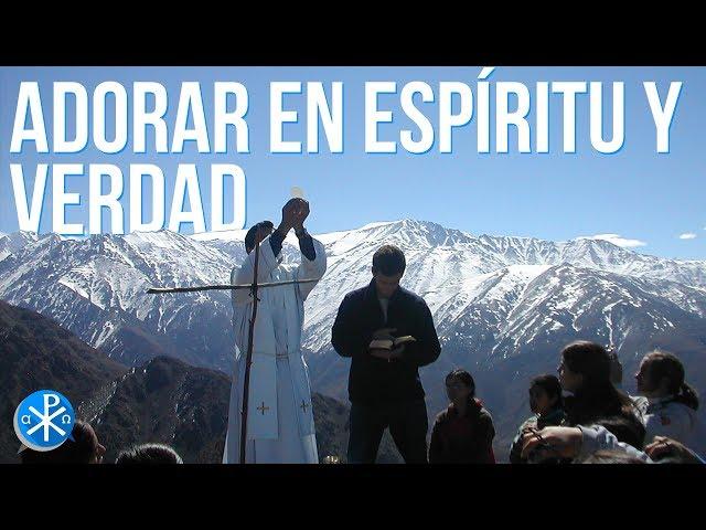 Adorar en Espíritu y Verdad   Perseverancia - P. Gustavo Lombardo