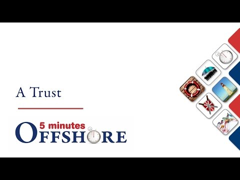 5 minutes Offshore: A Trust