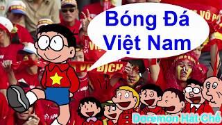Bóng Đá Việt Nam Chế Cô Thắm Không Về - 2KTV Vlog - Phát Hồ x JokeS Bii -[Doremon Hát Chế]