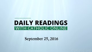 Daily Reading for Sunday, September 25th, 2016 HD