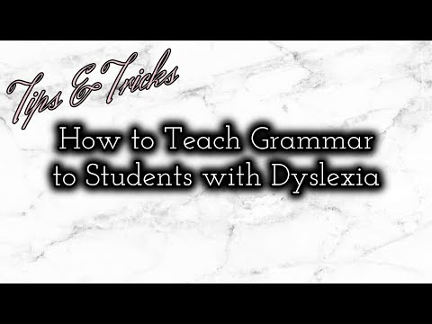 HOW TO TEACH GRAMMAR TO STUDENTS W/DYSLEXIA // EDUCATION