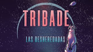 TRIBADE - Las Desheredadas (lyric video)