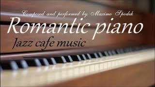 ROMANTIC PIANO, JAZZ CAFE MUSIC