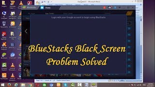 How to Solve Login With Google Account to Begin Using BlueStacks Or BlueStacks Black Screen Problem