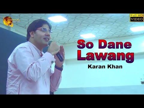 Pashto New Song 2018 | So Dane Lawang | Karan Khan | Full Hd Video