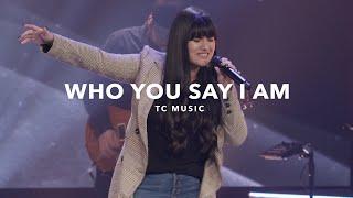 Transformation Church Music | Who You Say I Am