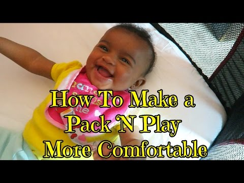How To Make A  Pack 'N Play  More Comfortable #MomHacks