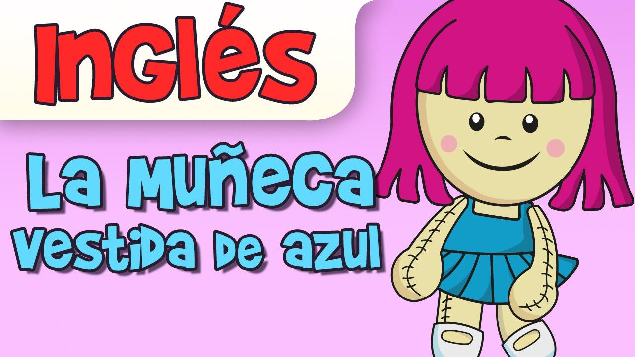 LA MUÑECA VESTIDA DE AZUL EN INGLES (tengo un muñeca vestida de azul)