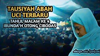 Download Lagu Tausiyah Abuya uci Terbaru | Tahlil Malam Ke 4 Ibunda H Otong Cibodas Kalisabi mp3