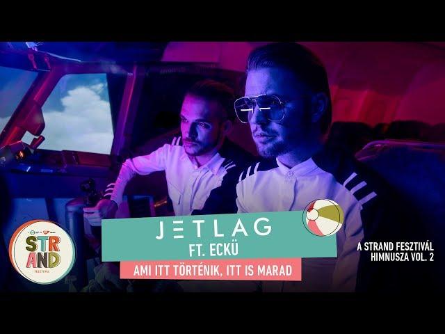 JETLAG feat ECKÜ - Ami itt történik itt is marad ST
