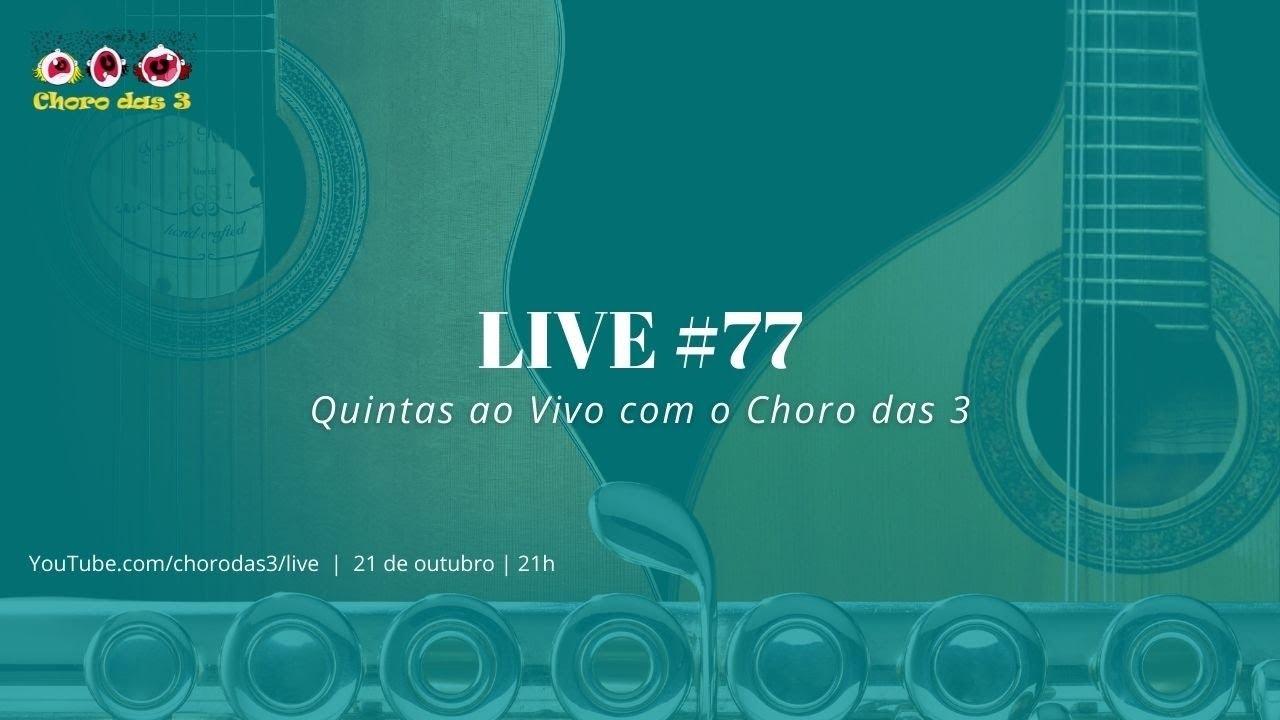 Download Live #77 - Quintas ao Vivo com o Choro das 3
