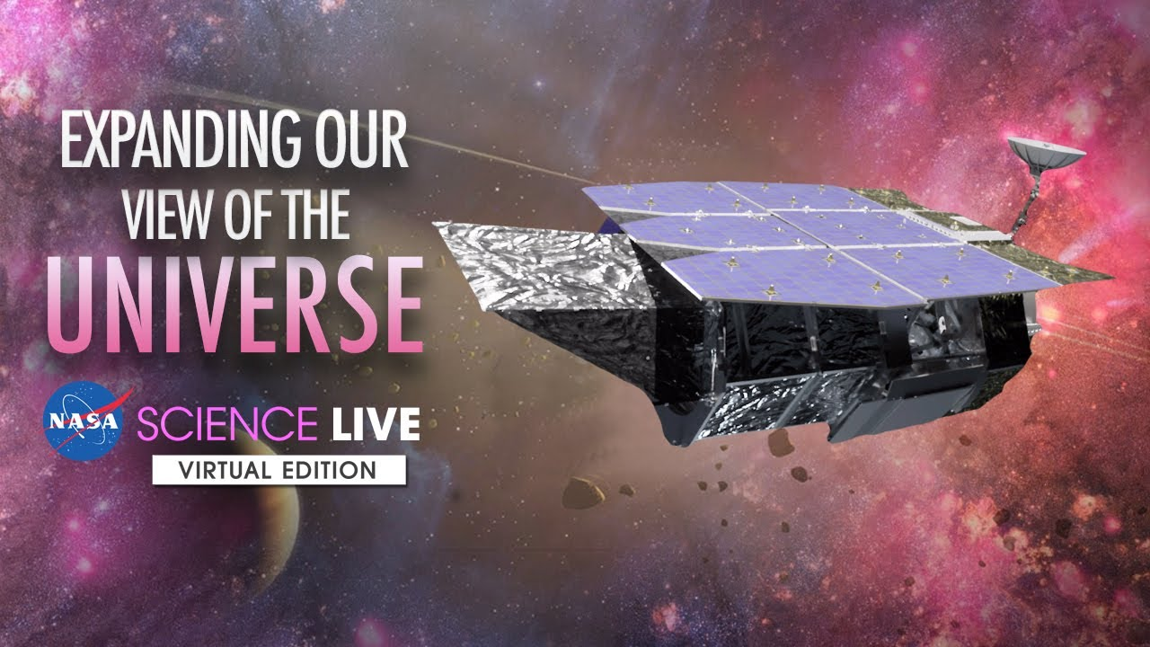 NASA Science Live: Expanding Our View of the Universe - NASA
