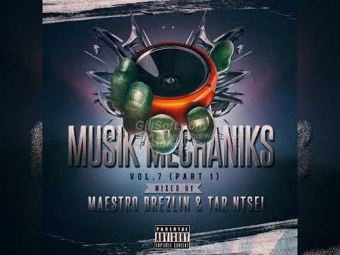 Musik Mechaniks   Vol 7 [Part 1] by Maestro Brezlin and Tar Ntsei