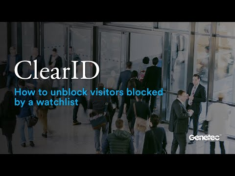 How to unblock visitors blocked by a watchlist in ClearID