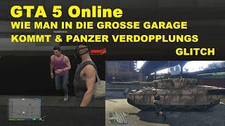 GTA 5 Online * Panzer Verdopplungs Glitch * Plus * Wie man in die große Garage kommt
