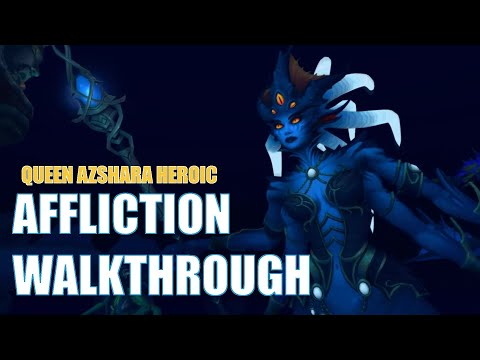 Azshara Heroic Walkthrough | Affliction Warlock