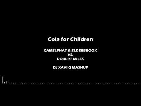 Camelphat & Elderbrook vs Robert Miles - Cola for Children (DJ Xavi G mashup)