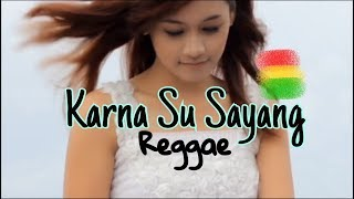Video KARNA SU SAYANG - Reggae Cover RUKUN RASTA (Near Ft Dian Sorowea) download MP3, 3GP, MP4, WEBM, AVI, FLV November 2018