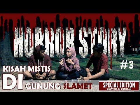 KISAH MISTIS DI GUNUNG SLAMET SPECIAL EDITION SHOOTING DI KUBURAN | HORROR STORY #3