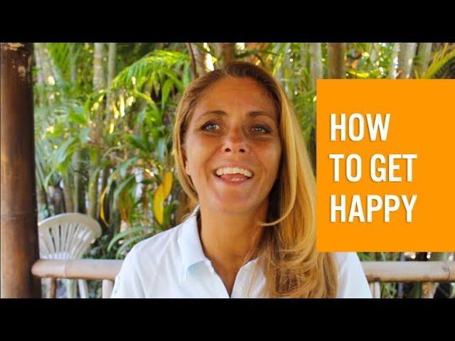 How to get happy - naturally!
