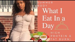 SUMMER BODY (SLIM THICK): WHAT I EAT IN A DAY 2018