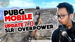 UPDATE 7.0 SLR OVERPOWER? - PUBG MOBILE INDONESIA