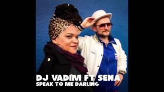 Dj Vadim & Sena - Speak To Me Darling