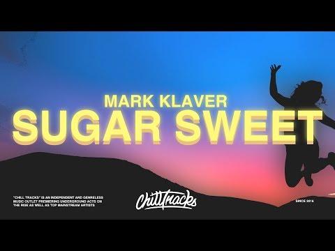Mark Klaver – Sugar Sweet (Lyrics)