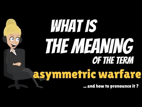 What is ASYMMETRIC WARFARE? What does ASYMMETRIC WARFARE mean ...