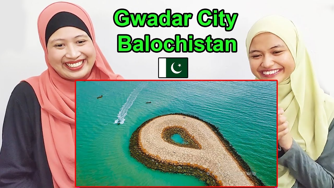 Gwadar City - Balochistan Pakistan | Malaysian Girl Reactions