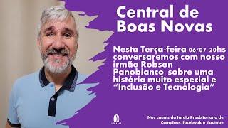 Inclusão e Tecnologia - CENTRAL DE BOAS NOVAS