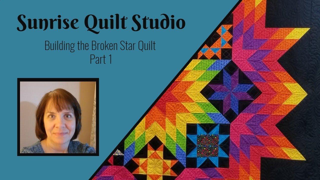 Building The Broken Star Quilt Youtube
