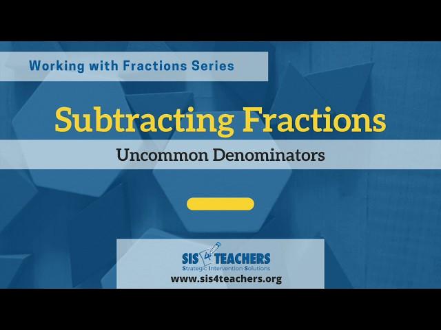 Subtracting Fractions with Uncommon Denominators