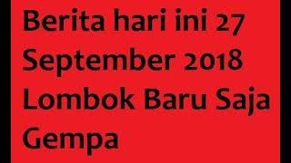 Download Video Berita hari ini 27 September 2018 Lombok Baru Saja Gempa MP3 3GP MP4