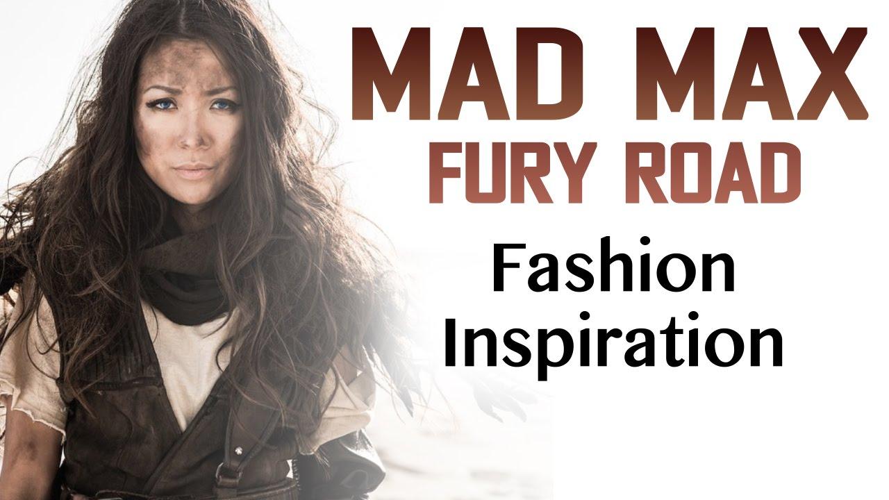 Mad Max Fury Road - Fashion Inspiration