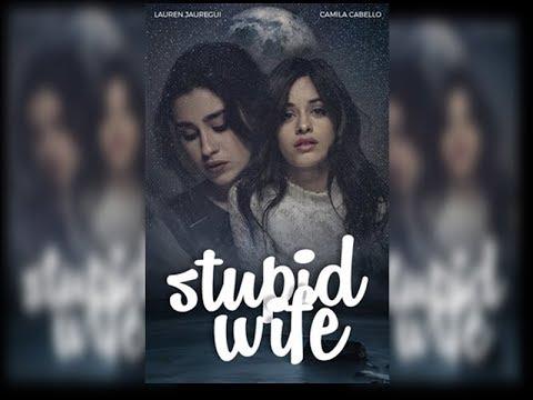 Stupid Wife -  FANFIC CAMREN