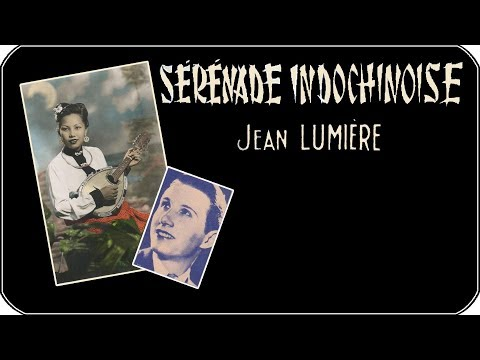 """Sérénade Indochinoise"" Jean Lumière"