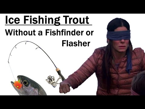 Ice Fishing Trout Without A Fishfinder Or Flasher