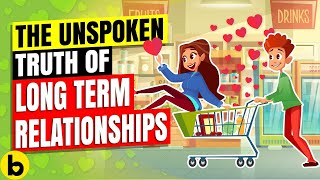 The Unspoken Truth Of Long Term Relationships