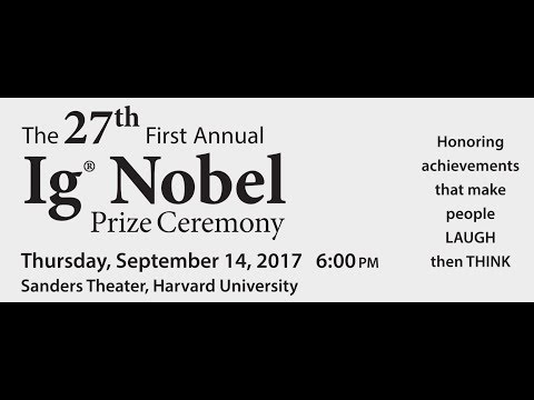 The 27th First Annual Ig Nobel Prize Ceremony (2017)