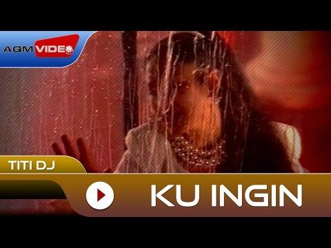 Titi DJ - Ku Ingin | Official Video