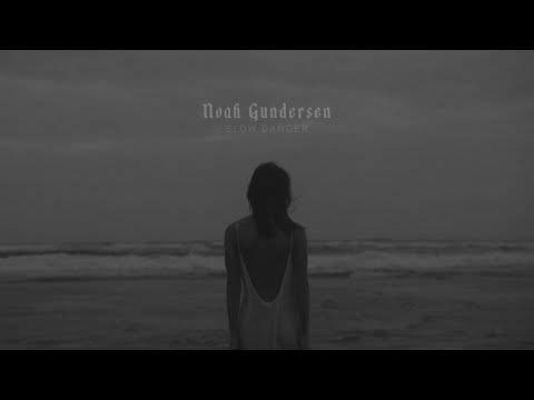 "Noah Gundersen - ""Slow Dancer"" Official Music Video"